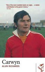 Carwyn : A Personal Memoir - Alun Richards