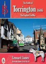 The Battle of Torrington : Bretwalda Battles - Leonard James