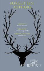 Scottish Forgotten Authors : Marriage, Gillespie, Ringan Gilhaize - Susan Ferrier