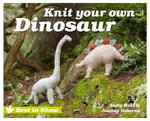 Best in Show : Knit Your Own Dinosaur - Sally Muir