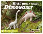 Knit Your Own Dinosaur - Sally Muir