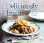 Deliciously Irish : Recipes inspired by the rich history of Ireland - Nuala Cullen