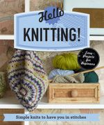 Hello Knitting! : Simple knits to have you in stitches - Pavilion