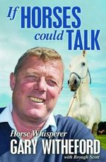 If Horses Could Talk - Gary Witheford