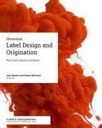 Label Design and Origination : Repro and Prepress Processes - John Morton