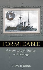 Formidable : A True Story of Disaster and Courage - Steve R. Dunn