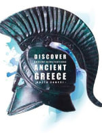 Ancient Greece : Discover Ancient Civilisations - Anita Ganeri