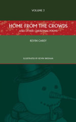 Home from the Crowds (and Other Christmas Poems) - Kevin Carey