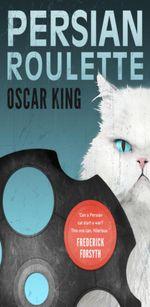Persian Roulette - Oscar King