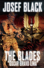 The Blades : Oscar Bravo Lima: (The Blades SAS Series Book 2) - Josef Black