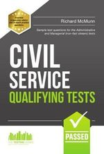 Civil Service Qualifying Tests : Sample Test Questions for the Administrative Grade and Managerial Civil Service Tests - Richard McMunn