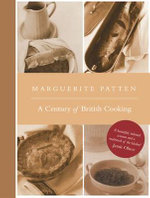 Marguerite Patten's Century of British Cooking - Marguerite Patten