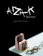 Arzak Secrets - Juan Mari Arzak