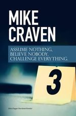 Assume Nothing, Believe Nobody, Challenge Everything : Featuring di Avison Fluke 2015 - Mike Craven