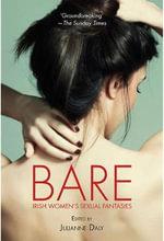 Bare : Irish Women's Sexual Fantasies - Julianne Daly
