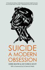 Suicide : A Modern Obsession - Derek Beattie