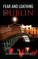 Fear and Loathing in Dublin - Aodhan Madden