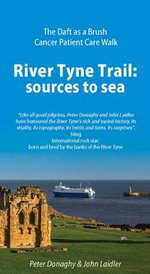 River Tyne Trail : Sources to Sea - Peter Donaghy