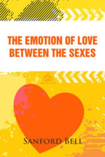 The Emotion of Love Between the Sexes - Sanford Bell