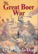 The Great Boer War - Sir Arthur Conan Doyle