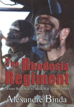 The Rhodesia Regiment : From Boer War to Bush War, 1899-1980 - Alexandre Binda