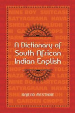 A Dictionary of South African Indian English - Rajend Mesthrie