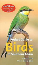 Pocket Guide to Birds of Southern Africa - Burger Cillie