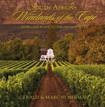 South Africa's Winelands of the Cape : From Cape Point to the Orange River - Gerald Hoberman
