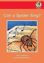 Can a Spider Sing? - Hilary Atkinson