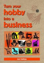 Turn Your Hobby into a Business - Jenny Halliday