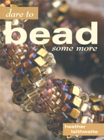 Dare to Bead Some More - Heather Laithwaite