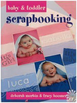 Baby and Toddler Scrapbooking - Deborah Morbin