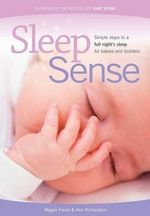 Sleep Sense : Simple Steps to a Full Night's Sleep - Ann Richardson