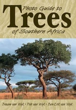 Photo Guide to Trees of Southern Africa - Braam van Wyk