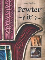 Pewter It! - Sandy Griffiths