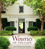 Wineries of the Cape : The Essential companion to touring the winelands - Lindie