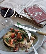 Little Book of Decadent Dinners - Marlene van der Westhuizen