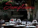 Sumptuous : Food from the Heart of France to the Cape - Marlene van der Westhuizen