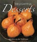 Delightful Desserts - Marlene van der Westhuizen