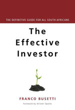 Effective Investor : Lessons from an African Emerging Market - Franco Busetti