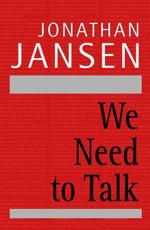 We Need to Talk - Jonathan Jansen