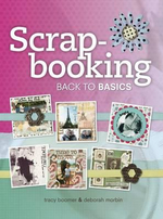 Scrapbooking : Back to Basics - Tracy Boomer