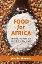 Food for Africa : The Life & Work of a Scientist in GM Crops - Jennifer Thomson