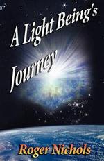 Light Beings Journey - Roger Nichols