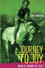 Journey to Joy : World Champ at Last - Dr. Sibis Mouton