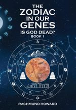 The Zodiac in Our Genes - Rachmond Howard