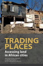 Trading Places : Accessing Land in African Cities - Mark Napier