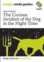 The Curious Incident of the Dog in the Night-time 2005 : Insight Text Guide - Mark Haddon