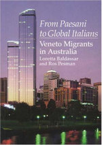 From Paesani to Global Italians : Veneto Migrants in Australia - Loretta Baldassar