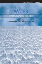 Water : Histories, Cultures, Ecologies